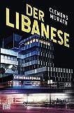 Der Libanese: Kriminalroman