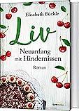 Liv - Neuanfang mit Hindernissen: Roman