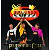 Fellowship of the Grill by Bbq Kings (2008-08-25)