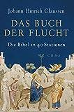 Das Buch der Flucht: Die Bibel in 40 Stationen