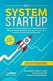 Das System Startup: START UP   VISUALISIERUNG   FÜHRUNGSKRAFT   PROJEKTMANAGEMENT - Das ultimative 4 in 1 Buch zur Existenzgründung + Schritt für Schritt...