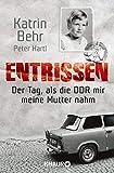 Entrissen: Der Tag als die DDR mir meine Mutter nahm