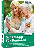 WhatsApp für Senioren: Aktuelle Version Herbst 2019 für Samsung, LG, Huawei etc. u.a. Smartphones mit Android