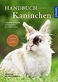 Handbuch Kaninchen: Haltung & Pflege, Verhalten & Beschäftigung