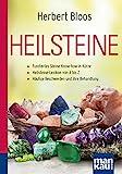 Heilsteine. Kompakt-Ratgeber: Fundiertes Steine-Know-how in Kürze - Heilsteine-Lexikon von A bis Z - Wichtige Beschwerden und ihre Behandlung