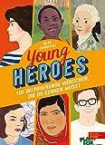 Young Heroes: 100 inspirierende Menschen, die du kennen musst