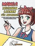 Manga zeichnen lernen für Anfänger: Lerne Schritt für Schritt, Manga und Anime zu zeichnen - Köpfe, Gesichter, Accessoires, Kleidung und lustige...