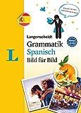 Langenscheidt Grammatik Spanisch Bild für Bild - Die visuelle Grammatik für den leichten Einstieg (Langenscheidt Grammatik Bild für Bild)