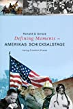 Defining Moments - Amerikas Schicksalstage: Vom 4. Juli 1776 bis 11. September 2001