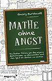 Mathe ohne Angst: Die besten Tricks, um das eigene Mathetrauma zu überwinden und den Spaß an Zahlen zu wecken