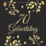 70. Geburtstag: 70 Jahre Gästebuch Edel Vintage Album Buch - Geschenkidee Zum Eintragen und zum Ausfüllen von Glückwünschen für das Geburtstagskind - ......