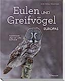 Eulen und Greifvögel Europas: Faszinierende Jäger der Lüfte im Porträt