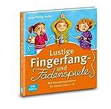 Lustige Fingerfang- und Fadenspiele: Mit Bewegungsreimen für Kinder von 3 - 8