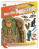 Superchecker! Das alte Ägypten: Was willst du heute wissen? Coole Fakten, Steckbriefe und Rekorde