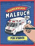 Fahrzeuge Malbuch Für Kinder: Motorräder, Autos, Flugzeuge, Fahrräder und mehr   Zeichnen und Malen lernen ab 3 Jahren - Ausmalbuch   Feinmotorik ......
