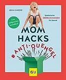 Mom Hacks #Anti-Quengel: Spielerische Überraschungen für überall (GU Einzeltitel Partnerschaft & Familie)