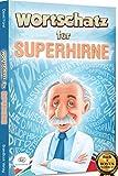 Wortschatz für Superhirne: Gehobene Sprache für alle Situationen / verbessern Sie Ihre Ausdrucksweise und erweitern Sie Ihren Wortschatz (inkl. E-Book mit...