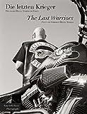 Hells Angels. Die letzten Krieger. The Last Warriors: Deutsche Hells Angels im Fokus. Focus on German Hells Angels