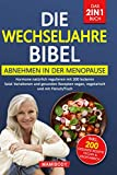 Die Wechseljahre Bibel! Das 2in1 Buch - Abnehmen in der Menopause / Hormone natürlich regulieren: mit 200 leckeren Salat Variationen und gesunden Rezepten...