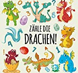 Zähle die Drachen!: Ein Lustiges Bild Drachenzählbuch für Kinder von 2-5 Jahren!