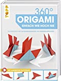 360° Origami. Einfach wie noch nie: Das erste Buch mit 3D-Faltzeichnungen und Rundum-Ansichten. Extra: Aninmierte Faltvideos online