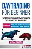 Daytrading für Beginner: Wie Sie Schritt für Schritt vom Einsteiger zum erfolgreichen Trader werden   Lernen Sie: Tipps, Tricks, Strategien und die korrekte...