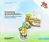 Griechische Landschildkröten: Das Erkundungsbuch für große und kleine Entdecker (Tiere stellen sich vor)