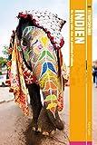 Fettnäpfchenführer Indien: Be happy oder das no problem-Problem