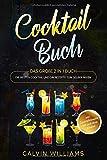 COCKTAIL BUCH: Das große 2 in 1 Buch - Die besten Cocktail und Gin Rezepte zum selber mixen - inkl. Cocktailrezepte mit und ohne Alkohol