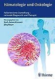 Hämatologie und Onkologie: Fallorientierte Darstellung - rationale Diagnostik und Therapie