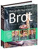 Brotbackbuch: Küchenpraxis · Warenkunde · 115 Rezepte. Das große Buch vom Brot mit Grundlagen + Rezepten von Weißbrot bis Sauerteig. Vom Gewinner der...
