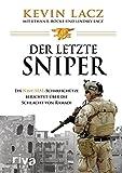 Der letzte Sniper: Ein Navy-SEAL-Scharfschütze berichtet über die Schlacht von Ramadi
