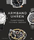 Armbanduhren: Technik - Funktionen - Design