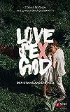 Love, Sex, God: Der etwas andere Weg (Sex - Berufung - Identität)