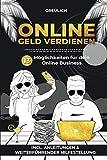Online Geld verdienen: 13 Möglichkeiten für dein online Business - incl. Anleitungen & weiterführender Hilfestellung / Online Selbstständig