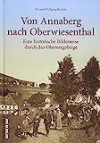 Rund 160 Aufnahmen zeigen den früheren Alltag der Menschen in Annaberg-Buchholz und Umgebung. Das Obere Erzgebirge in alten Bildern eröffnet spannende ... auf...