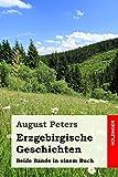 Erzgebirgische Geschichten: Beide Bände in einem Buch