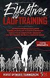 Effektives Lauftraining: Mit einzigartigen Halbmarathon Trainingsplänen zur unglaublichen Bestzeit. Bonus: Wie du Verletzungen vermeiden und dein Training...