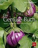 Das Gemüse-Buch: Arten · Sorten · Anbau · Küchentipps