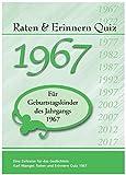 Raten und Erinnern Quiz 1967: Ein Jahrgangsquiz für Geburtstagskinder des Jahrgangs 1967
