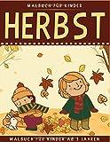 Herbst Malbuch Für Kinder: 33 Malvorlagen Herbst - Malbuch Herbst Für Kinder ab 3 Jahren - Herbst Buch Kinder - Geschenkidee Für Kinder, Mädchen und Jungen
