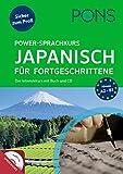 PONS Power-Sprachkurs Japanisch lernen für Fortgeschrittene: Der Intensivkurs mit Buch und CD
