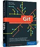 Git: Projektverwaltung für Entwickler und DevOps-Teams. Inkl. Praxistipps und Git-Kommandoreferenz