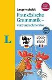 Langenscheidt Französische Grammatik - kurz und schmerzlos - Buch mit Übungen zum Download (Langenscheidt Grammatik - kurz und schmerzlos)