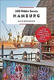 Bruckmann Reiseführer: 500 Hidden Secrets Hamburg. Ein Reiseführer mit garantiert den besten Geheimtipps und Adressen.: Die besten Tipps und Adressen der...