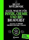 Big Fat Notebook - Alles, was du für Physik, Chemie und Bio brauchst - Das geballte Wissen von der 5. bis zur 9. Klasse. Mit Bonuswissen: Erdkunde: Nachhilfe...