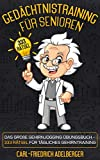 Gedächtnistraining für Senioren: Das große Gehirnjogging Übungsbuch - 333 Rätsel für tägliches Gehirntraining. Demenz Beschäftigung oder Demenz...