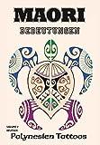 Maori Bedeutungen- Polynesien Tattoos - Volume 2 - Tattoo Vorlagen Buch
