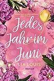 Jedes Jahr im Juni – Der romantische Bestseller des Jahres: Roman