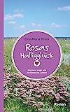 Rosas Halligglück: Nordsee, Liebe und die Dinge des Lebens
